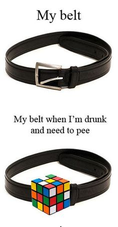 My belt. My belt when I' m drunk and need to pee. and to make matters worse. I Need To Pee, Haha Funny, Funny Stuff, Funny Things, Funny Shit, Random Stuff, Awesome Stuff, Stupid Things, Odd Stuff