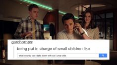 "being put in charge of small children like ""what country can i take down with six 5 year olds"" 