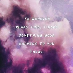 Our hope for you every day! #onlygoodthings #good #dogood #instantkarma #goodkarma #badkarma #karma #love #instagood #me #smile #follow #cute #photooftheday #beautiful #happy #picoftheday #instadaily #amazing #igers #instalike #bestoftheday #like4like #friends #instamood #perfect #karmaquotes #understanding #kindness #