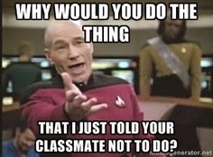 Why would you do the thing that I just told your classmate not to do? The Classroom Key: Funny