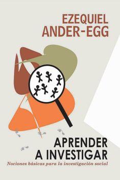 134316039 aprender a investigar nociones ba sicas ander egg ezequiel author