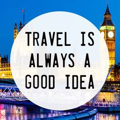 Travel is always a good idea. #quotes