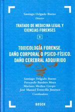 Toxicología forense, daño corporal o psico-físico, daño cerebral adquirido / Santiago Delgado Bueno, Fernando Bandrés Moya, Mariano Medina Crespo. 2012.