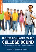 YALSA's outstanding books for the college bound lists: Great lists of books for middle and high school students.