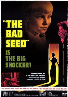 TODAY ON TCM channel  ~ The Bad Seed (1956) - An ideal housewife begins to suspect her loving daughter may be a heartless killer.