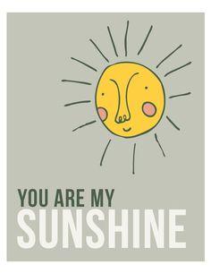 "New ""You Are My Sunshine Print"" ,  $15, Kimi Avila"