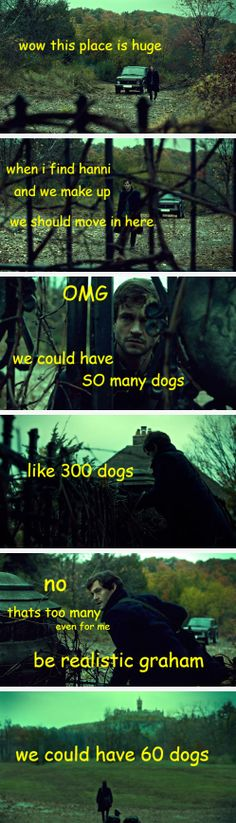 Hannibal edit. Source: sebastillestans.tumblr--- jajajaja xDD ese Will con sus perros xD