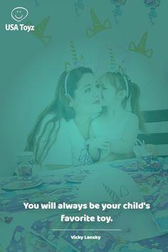 "Monday Inspiration: ""You will always be your child's favorite toy."" 💖 - Vicky Lansky"