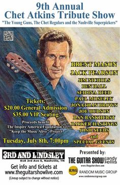 "SoundOff: July 8:#NashvilleMusic via John Haring: 9TH ANNUAL CHET ATKINS TRIBUTE SHOW - ""The Young Guns, The Chet Regulars and the Nashville Superpickers"" at 3rd & Lindsley Nashville July 8 at 7 p.m."
