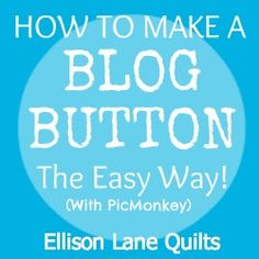Ellison Lane : How To Create a Blog Button the Easy Way: A Picnik Alternative!