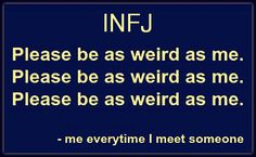 I am an ISTJ, but this is word for word what I say when I meet new people.                                                                                                                                                                                 More