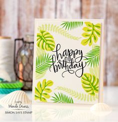 Simon Says Stamp Tropical Leaves card by Wanda Guess. Wishing you a warm, tropical birthday!