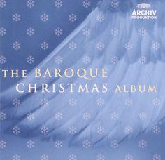 Baroque Christmas Album Archiv Produktion http://www.amazon.com/dp/B000AR7FU6/ref=cm_sw_r_pi_dp_sG5Bub15KQQ87
