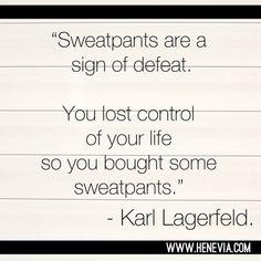 No more sweatpants, please.