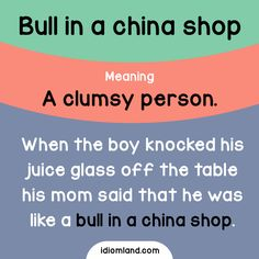 Bull in a china shop. -         Repinned by Chesapeake College Adult Ed. We offer free classes on the Eastern Shore of MD to help you earn your GED - H.S. Diploma or Learn English (ESL) .   For GED classes contact Danielle Thomas 410-829-6043 dthomas@chesapeke.edu  For ESL classes contact Karen Luceti - 410-443-1163  Kluceti@chesapeake.edu .  www.chesapeake.edu
