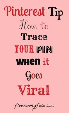 Pinterest Tip: How To Trace Your Pin When it Goes Viral #blog, #blogging, blogging, business, entrepreneur