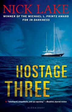 (Grades 8 and up) Amy's family is about their yacht when Somali pirates come aboard. They deem Amy Hostage Three (after her father and stepmother), and soon there's a gun to her head. But what no one knows is that Farouz, the pirates' interpreter, and Amy already know each other. And what Amy doesn't know about life in Somalia will open her eyes.