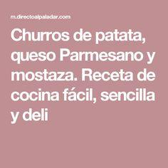 Churros de patata, queso Parmesano y mostaza. Receta de cocina fácil, sencilla y deli Flan, Recipies, Food And Drink, Savory Snacks, Finger Foods, Cream Cheeses, Breads, Chicken, Pudding