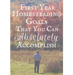 First Year Homesteading Goals That You Can Actually Accomplish! -- Homesteading can be overwhelming! There is always too much to get done, but, you have to start somewhere! Here are recommendations for what to accomplish your first year, without getting too overwhelmed & burned out!