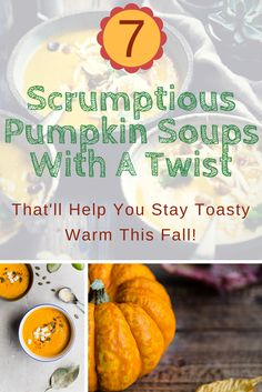 Whip up a creamy pumpkin soup with a twist so delicious you'll want to make it every day of the week! https://withnaturalgusto.com/7-yummy-pumpkin-soups-with-a-twist/ soup recipes healthy vegetable veggies, pumpkin recipes savory dinners