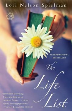 The Life List by Lori Nelson Spielman...such a great book started it last night just finished it..amazing