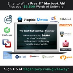 Get a free Macbook Air, Premium WordPress themes and plugins, and a ton of other awesome swag from your friends at Flagship!