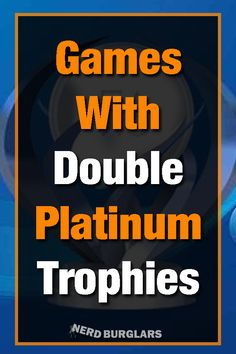 Some games that get released on the and the have separate trophy lists, allowing you to get the platinum trophy twice. Here are some games that have double platinums Playstation Games, Ps4, Xbox, Double Platinum, Some Games, Perfect Game, All Or Nothing, First Game, Liking Someone