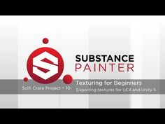 Substance Painter Tutorial – Scifi Crate Project 10: Exporting textures for UE4 and Unity 5 - YouTube