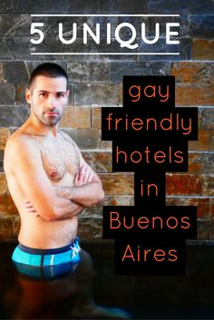 5 unique gay friendly hotels in Buenos Aires by the Nomadic Boys