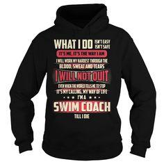 Swim Coach Till I Die What I do T-Shirts, Hoodies. Get It Now ==> https://www.sunfrog.com/Jobs/Swim-Coach-Job-Title--What-I-do-Black-Hoodie.html?id=41382