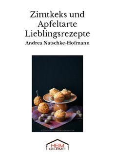 Zimtkeks und Apfeltarte Lieblingsrezepte von Andrea Natschke-Hofmann