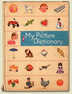 1963 My Picture Dictionary Children's Book.  I had a 1940's version of this same dictionary.