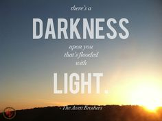 darkness, light, Avett Brothers lyrics, Head Full of Doubt