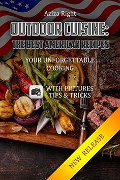 Outdoor Cuisine: The Best American Recipes: Your Unforget... https://www.amazon.com/dp/B01M190Q4C/ref=cm_sw_r_pi_dp_x_D7p.xbCPGRPH1