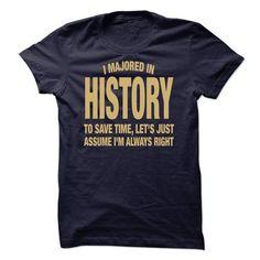 I Majored In History - #tshirt refashion #tshirt pattern. BUY NOW => https://www.sunfrog.com/Funny/I-Majored-In-History.html?68278