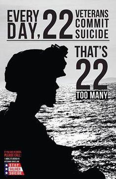 #Veteran #Suicides per day: 22 too many.<<<< Not only that,  but every day 17 veteran family member also commit suicide. -E