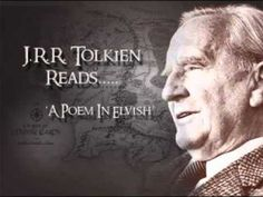 """""""Tolkien reads Namárië — Galadriel's lament — giving us a first-hand pronunciation of the Elvish tongue Quenya and a feel for the poem's rhythm."""""""