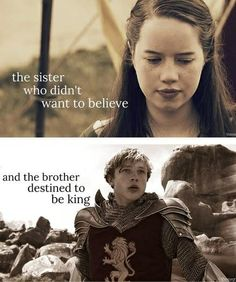 The sister who didn't want to believe and brother destined to be king.