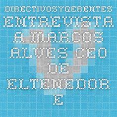 DirectivosyGerentes - Entrevista a Marcos Alves - CEO de @eltenedor  on Vimeo