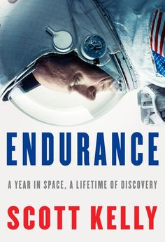 Endurance by Scott Kelly - My review is at https://www.goodreads.com/review/show/2219723115