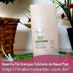 O que eu achei desse pré-shampoo http://makemebetter.com.br/pre-shampoo-esfoliante-da-natura-plant-resenha/