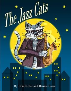 """The Jazz Cats"" by Brad Keller and Bonnie Rossa - music book cover"