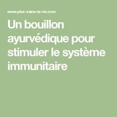 Un bouillon ayurvédique pour stimuler le système immunitaire