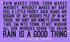 "Luke Bryan Lyrics ""Rain is a Good Thing"" Country Music Quotes, Country Music Lyrics, Country Songs, Country Life, Country Guys, I Love Music, Love Songs, Thats The Way, That Way"