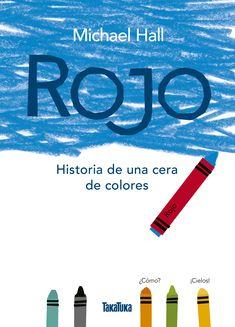 Rojo: Historia de una cera de colores