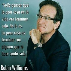 Media for Misfits: Robin Williams: The Father, Friend, and Mentor You. Favorite Quotes, Best Quotes, Love Quotes, Robin Williams Frases, Robert Williams, Osho, Spanish Quotes, Meeting New People, Picture Quotes