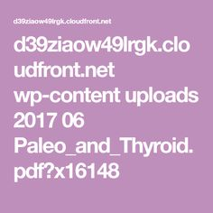 d39ziaow49lrgk.cloudfront.net wp-content uploads 2017 06 Paleo_and_Thyroid.pdf?x16148