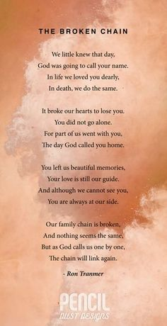 The Broken Chain. A collection of semi religious funeral poems that help soothe our grieving hearts. Curated by Pencil Dust Designs, creators of personalised, uplifting, and memorable order of service booklets.