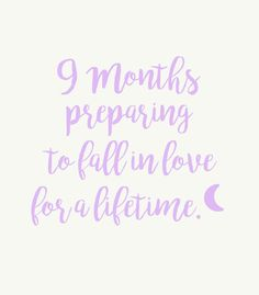 9 months preparing to fall in love for a lifetime. Baby Quotes I Pregnancy Quotes I Maternity I Pregnancy I Pregnant I Pregnant & Baby Birth Quotes, New Baby Quotes, Mommy Quotes, Mother Quotes, Me Quotes, New Parent Quotes, Becoming A Parent Quotes, Quotes For New Parents, Mom To Be Quotes