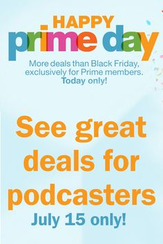 "Watch this post for all the #podcasting #deals from Amazon.com's ""Prime Day."" Gear, software, and other great tools for #podcasters on big sales—today only!  http://TheAudacitytoPodcast.com/primeday2015"